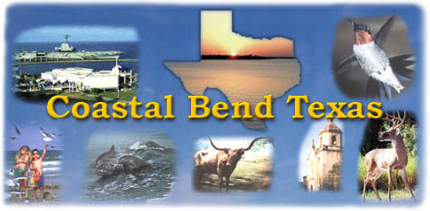 The Texas Coastal Bend - Palacios, Port Lavaca, Rockport, Aransas Pass, Port Aransas, Ingleside, Portland, Corpus Christi,Victoria, Goliad, Cuero, Refugio, Kingsville, George West and Three Rivers